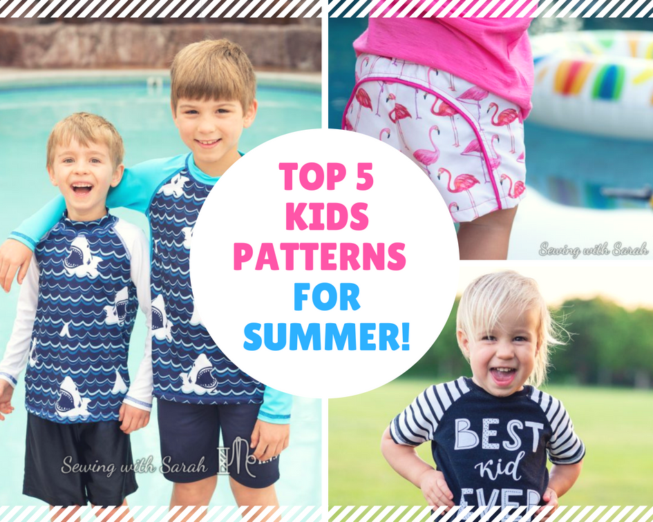 Top 5Kids Patterns for Summer!